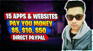 15 Apps & Websites Pay You Money $5, $10, $50 Direct PayPal (2020)